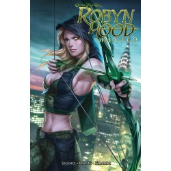Grimm Fairy Tales presents : Robyn Hood : Wanted